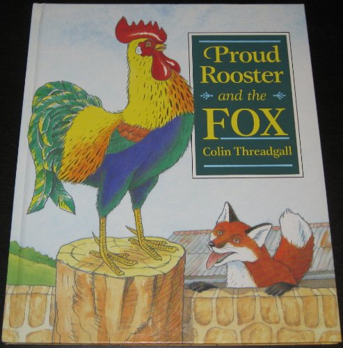 9780688111243: Proud Rooster and the Fox