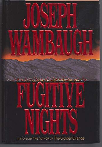 Fugitive Nights.: WAMBAUGH, Joseph.