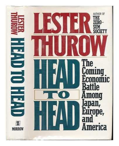 9780688111502: Head to Head: The Coming Economic Battle Among Japan, Europe, and America