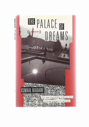 The Palace of Dreams: Kadare, Ismail