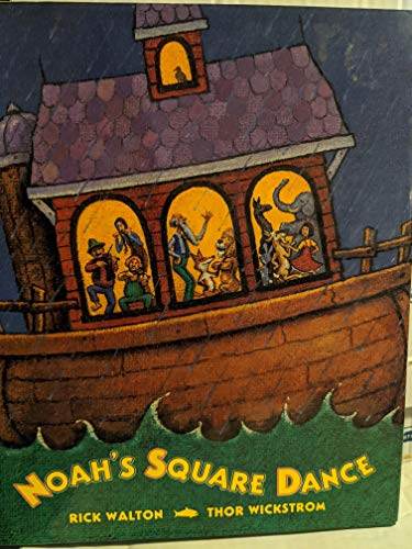 Noah's Square Dance (9780688111878) by Rick Walton