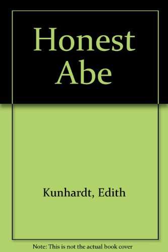 Honest Abe (0688111904) by Edith Kunhardt