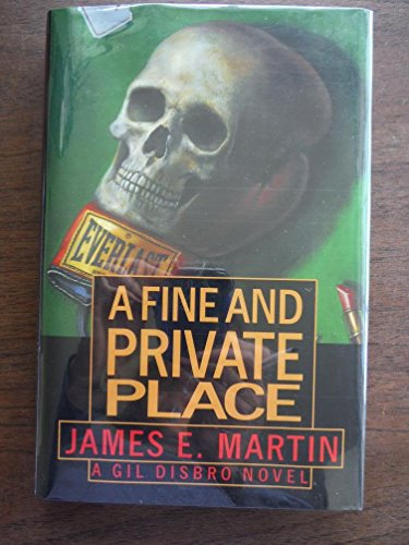 9780688112110: A Fine and Private Place: A Gil Disbro Mystery