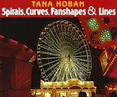 Spirals, Curves, Fanshapes and Lines (0688112285) by Hoban, Tana