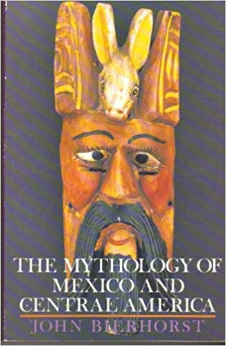 9780688112806: The Mythology of Mexico and Central America