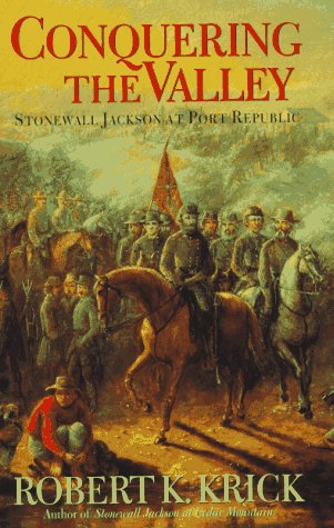 9780688112820: Conquering the Valley: Stonewall Jackson at Port Republic