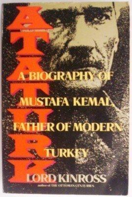 9780688112837: Ataturk: A Biography of Mustafa Kemal, Father of Modern Turkey
