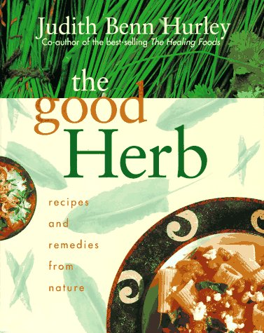 9780688113247: The Good Herb: Recipes and Remedies From Nature