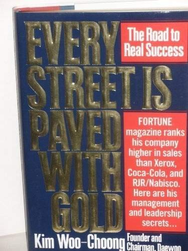 EVERY STREET IS PAVED WITH GOLD