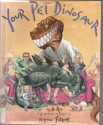 9780688113377: Your Pet Dinosaur: An Owner's Manual