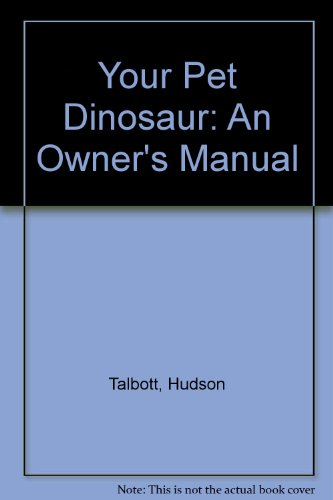 9780688113384: Your Pet Dinosaur: An Owner's Manual
