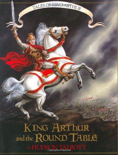 Tales of King Arthur: King Arthur and: Talbott, Hudson