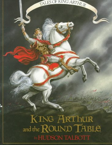 King Arthur and the Round Table (Books of Wonder) (0688113419) by Hudson Talbott