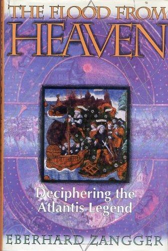 9780688113506: The Flood from Heaven: Deciphering the Atlantis Legend