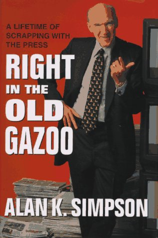 9780688113582: Right in the Old Gazoo: What I Learned In A Lifetime Of Meeting The Press