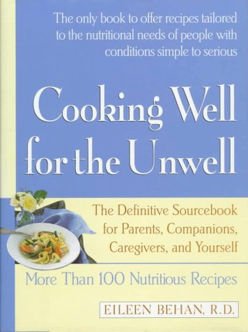 9780688113728: Cooking Well for the Unwell: More Than One Hundred Nutritious Recipes