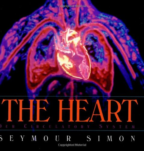 9780688114077: The Heart: Our Circulatory System