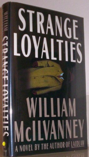 Strange Loyalties: McIlvanney, William