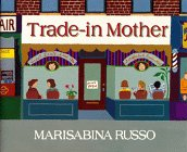 9780688114169: Trade-In Mother