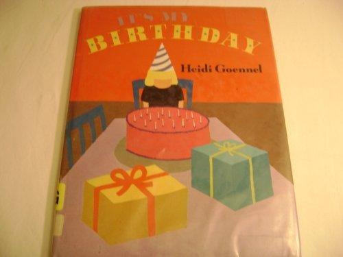 It's My Birthday (9780688114213) by Heidi Goennel