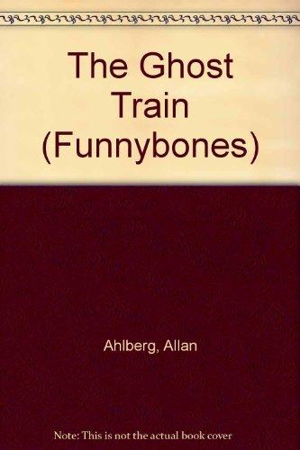 9780688114350: The Ghost Train (Funnybones)