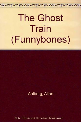 9780688114350: The Ghost Train (Funnybones)