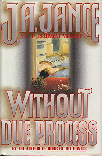 Without Due Process: A J.P. Beaumont Mystery: Jance, J.A.