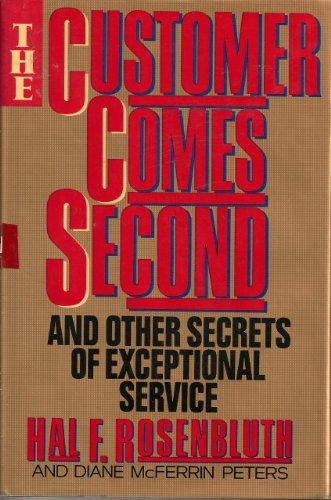 The Customer Comes Second: Rosenbluth, Hal F.; Peters, Diane McFerrin