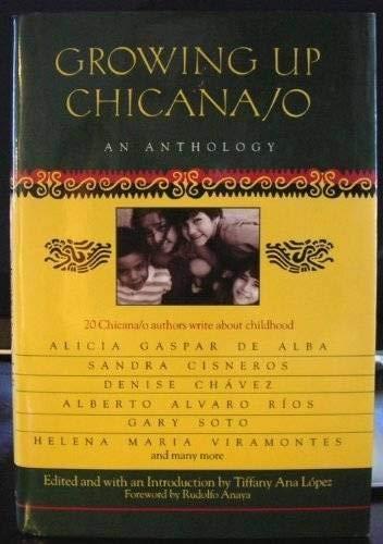 Growing Up Chicana/O: An Anthology: Lopez, Tiffany Ana