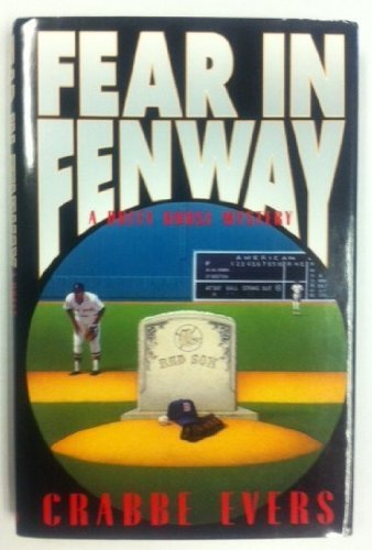 FEAR IN FENWAY [Signed Copy]: Baseball) Evers, Crabbe