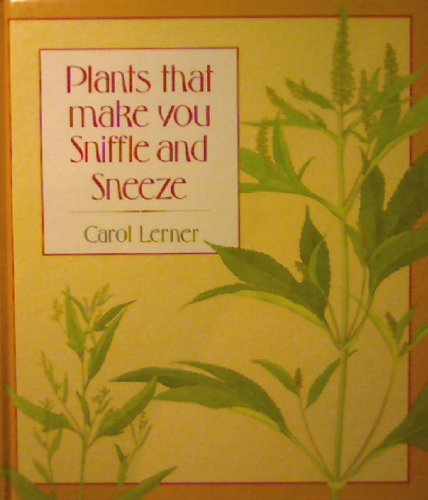 9780688114893: Plants That Make You Sniffle and Sneeze