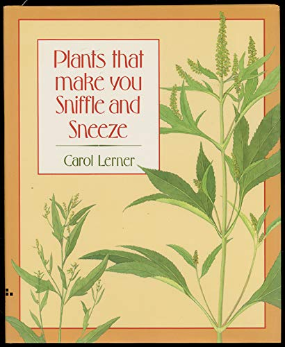 9780688114909: Plants That Make You Sniffle and Sneeze