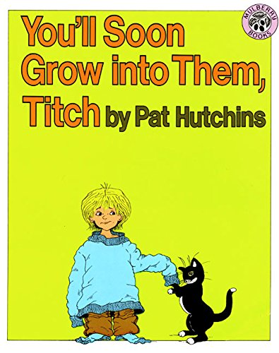 9780688115074: You'll Soon Grow Into Them, Titch