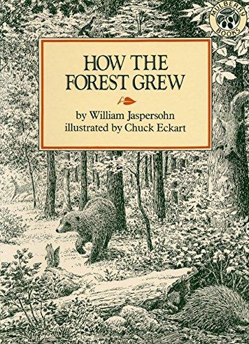How the Forest Grew: Jaspersohn, William; Jaspersohn, William