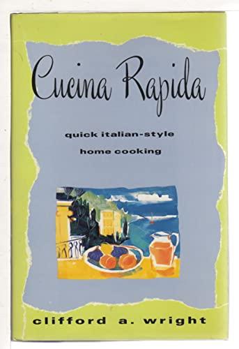 9780688115326: Cucina Rapida: Quick Italian-Style Home Cooking