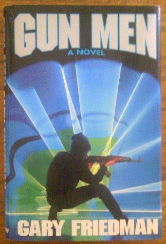 Gun Men: Friedman, Gary
