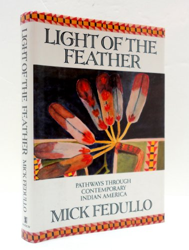9780688115593: Light of the Feather: Pathways Through Contemporary Indian America
