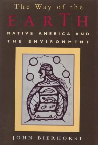 9780688115609: The Way of the Earth: Native America and the Environment