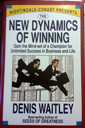 The New Dynamics of Winning: Gain the: Waitley, Denis