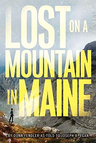 Lost on a Mountain in Maine.: FENDLER, DONN as