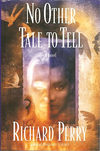 NO OTHER TALE TO TELL; A novel: PERRY, Richard