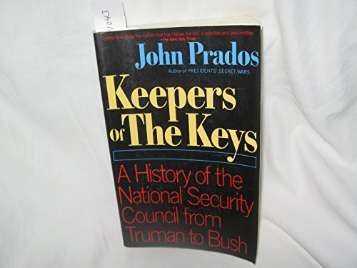 9780688116057: Keepers of the Keys: A History of the National Security Council from Truman to Bush