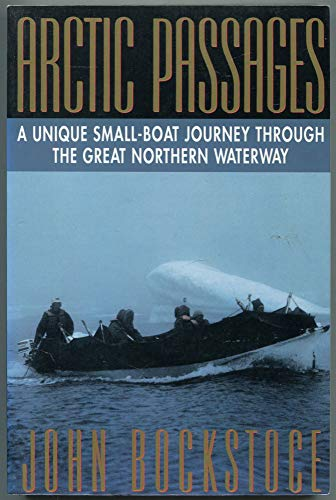 9780688116064: Arctic Passages: A Unique Small-Boat Journey Through the Great Northern Waterway