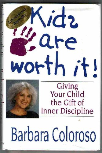 9780688116224: Kids Are Worth It!: Giving Your Child the Gift of Inner Discipline
