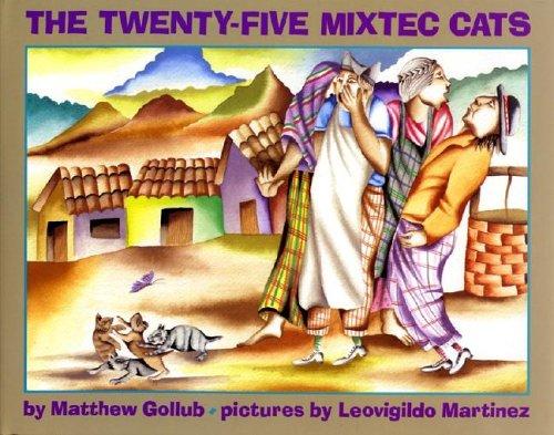 The Twenty-Five Mixtec Cats: Gollub, Matthew