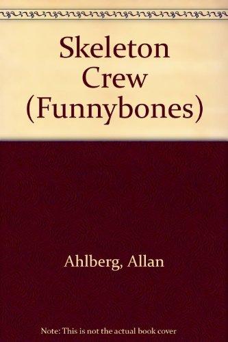 9780688116606: Skeleton Crew (Funnybones)