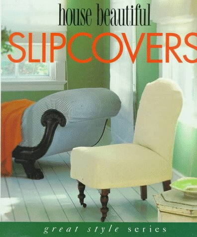 House Beautiful Slipcovers (Great Style): Sally Clark