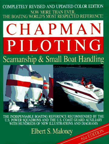 Chapman Piloting: Seamanship & Small Boat Handling 9780688116835 A revised and updated guide to recreational boating discusses the latest developments in satellite navigation, marine electronics, commu