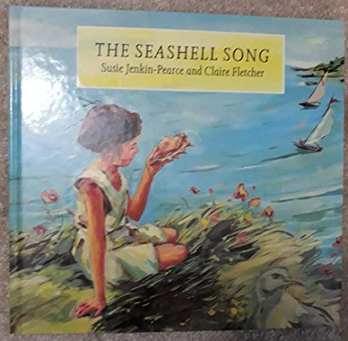 The Seashell Song: Jenkin-Pearce, Susie