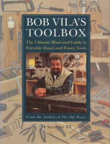 9780688117351: Bob Vila's Toolbox: The Ultimate Illustrated Guide to Portable Hand and Power Tools